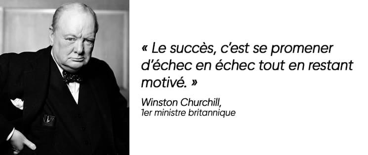 Citation positive de Winston Churchill : « Le succès, c'est se promener d'échec en échec tout en restant motivé. »